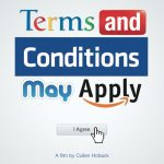 Documentary Film: Terms and Conditions May Apply