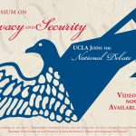 A Symposium on Privacy and Security: UCLA Joins the National Debate